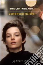 Come Rocky Balboa. E-book. Formato EPUB ebook