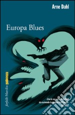 Europa Blues. E-book. Formato PDF ebook di Arne Dahl