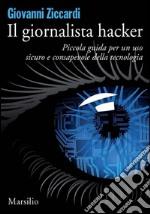 Il giornalista hacker. E-book. Formato EPUB ebook