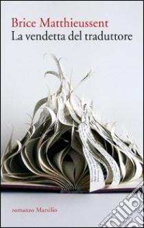 La vendetta del traduttore. E-book. Formato PDF ebook di Brice Matthieussent