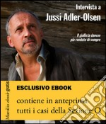 Intervista a Jussi Adler-Olsen. E-book. Formato EPUB ebook