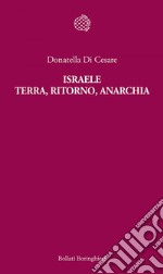 Israele. Terra, ritorno, anarchia. E-book. Formato EPUB ebook