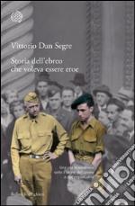 Storia dell'ebreo che voleva essere eroe. E-book. Formato EPUB ebook