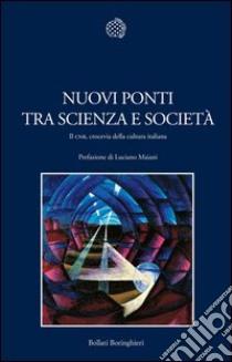 Nuovi ponti tra scienza e società. Il CNR, crocevia della cultura italiana. E-book. Formato PDF ebook