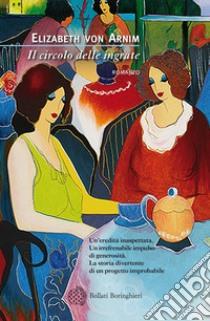 Il circolo delle ingrate. E-book. Formato PDF ebook di Elizabeth von Arnim