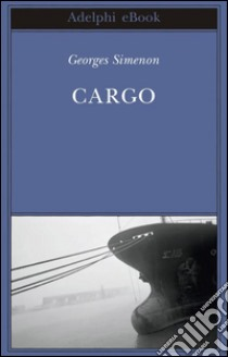 Cargo. E-book. Formato EPUB ebook di Georges Simenon