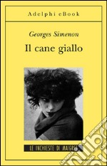 Il cane giallo. E-book. Formato EPUB ebook di Georges Simenon