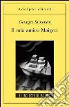Il mio amico Maigret. E-book. Formato EPUB ebook