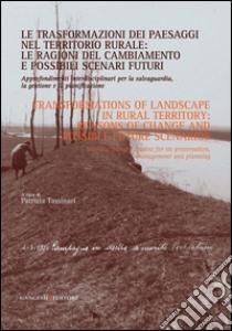 Le trasformazioni dei paesaggi nel territorio rurale: le ragioni del cambiamento e possibili scenari futuri. Approfondimenti interdisciplinari per la salvaguardia, la gestione e la pianificazione. E-book. Formato PDF ebook