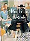 Pio Pullini e Roma. Venticinque anni di storia illustrata. 1920-1945. E-book. Formato PDF