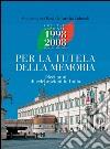 Per la tutela della memoria. Dieci anni di celebrazione in Italia. E-book. Formato PDF