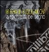 Mikhail Koulakov. La spiritualit� del segno. E-book. Formato PDF