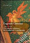 Eugenio Cisterna 1862-1933. Un artista eclettico fra tradizione e modernit�. E-book. Formato PDF