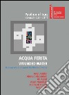 Acqua ferita. Wounded water. Six Iraqi artists interpret the theme of water. E-book. Formato PDF