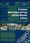 Il restauro della fontana del Fuga nell'orto botanico di Roma. E-book. Formato PDF