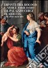 Dipinti tra rococ� e neoclassicismo da palazzo Chigi in Ariccia. E-book. Formato PDF