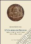 L' et� aurea di Giulio II. Arti, cantieri e maestranze prima di Raffaello. E-book. Formato PDF