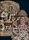 Il dio benevolo e la dea inaccessibile. Sculture dall'India e dal Nepal. Studi e restauro. E-book. Formato EPUB ebook