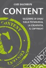 Content. Selezione di saggi sulla tecnologia, la creatività, il copyright. E-book. Formato EPUB ebook