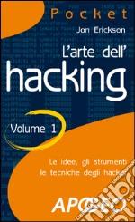 L' arte dell'hacking. E-book. Formato EPUB ebook