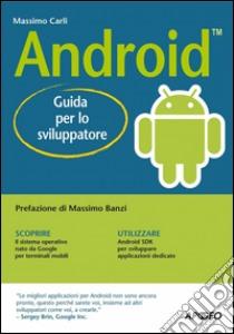 Android. Guida per lo sviluppatore. E-book. Formato PDF ebook di Massimo Carli
