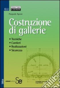 Costruzione di gallerie. Tecniche, cantieri, realizzazioni, sicurezza. E-book. Formato PDF ebook di Pasquale Apone
