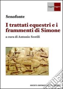 I trattati equestri e i frammenti di Simone. E-book. Formato PDF ebook di Antonio Sestili