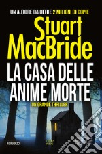 La casa delle anime morte. E-book. Formato Mobipocket ebook di Stuart MacBride