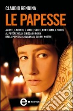 Le papesse. E-book. Formato EPUB ebook di Claudio Rendina