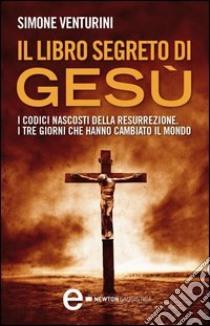 Il libro segreto di Gesù. E-book. Formato Mobipocket ebook di Simone Venturini