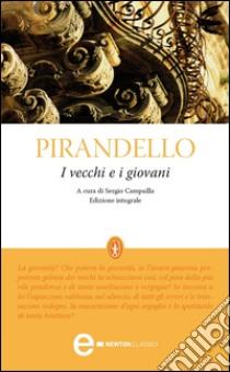 I vecchi e i giovani. Ediz. integrale. E-book. Formato EPUB ebook di Luigi Pirandello