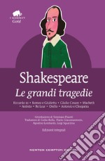 Le grandi tragedie: Riccardo III-Romeo e Giulietta-Giulio Cesare-Macbeth-Amleto-Re Lear-Otello-Antonio e Cleopatra. Ediz. integrali. E-book. Formato EPUB ebook di William Shakespeare