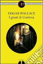 I giusti di Cordova. E-book. Formato Mobipocket ebook di Edgar Wallace