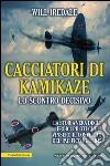 Cacciatori di kamikaze. Lo scontro decisivo. E-book. Formato EPUB ebook