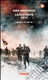 Catastrofe 1914. L'Europa in guerra. E-book. Formato EPUB
