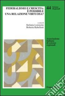 Federalismo e crescita: è possibile una relazione virtuosa?. E-book. Formato PDF ebook