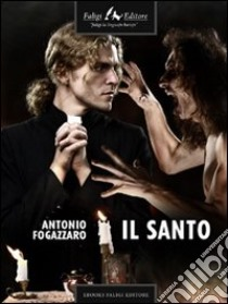 Il santo. E-book. Formato PDF ebook di Antonio Fogazzaro