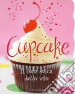 Cupcake. Il lato dolce della vita. E-book. Formato EPUB ebook