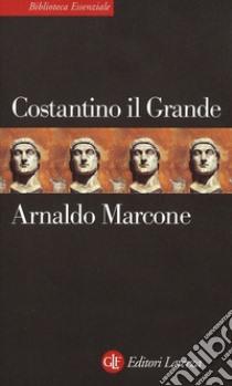 Costantino il Grande. E-book. Formato EPUB ebook di Arnaldo Marcone