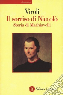 Il sorriso di Niccolò. Storia di Machiavelli. E-book. Formato EPUB ebook di Maurizio Viroli