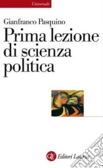 Prima lezione di scienza politica. E-book. Formato EPUB ebook di Gianfranco Pasquino