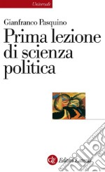 Prima lezione di scienza politica. E-book. Formato EPUB ebook di Gianfranco Pasquino