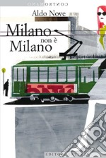 Milano non  Milano. E-book. Formato EPUB ebook di Aldo Nove