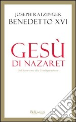 Ges di Nazaret. Dal battesimo alla trasfigurazione. E-book. Formato PDF ebook di Benedetto XVI (Joseph Ratzinger)