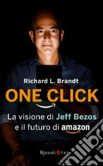 One click. E-book. Formato EPUB ebook di Richard L. Brandt