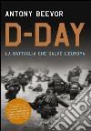 D-Day. Storia dello sbarco in Normandia. E-book. Formato PDF ebook