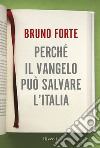 Perch� il Vangelo pu� salvare l'Italia. E-book. Formato EPUB