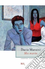 Mio marito. E-book. Formato EPUB ebook di Dacia Maraini
