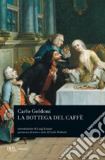 La bottega del caffè. E-book. Formato EPUB ebook di Carlo Goldoni