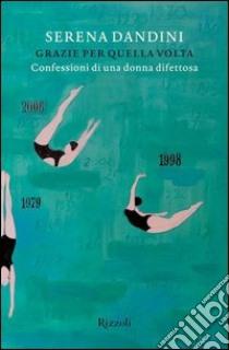 Grazie per quella volta. E-book. Formato PDF ebook di Serena Dandini
